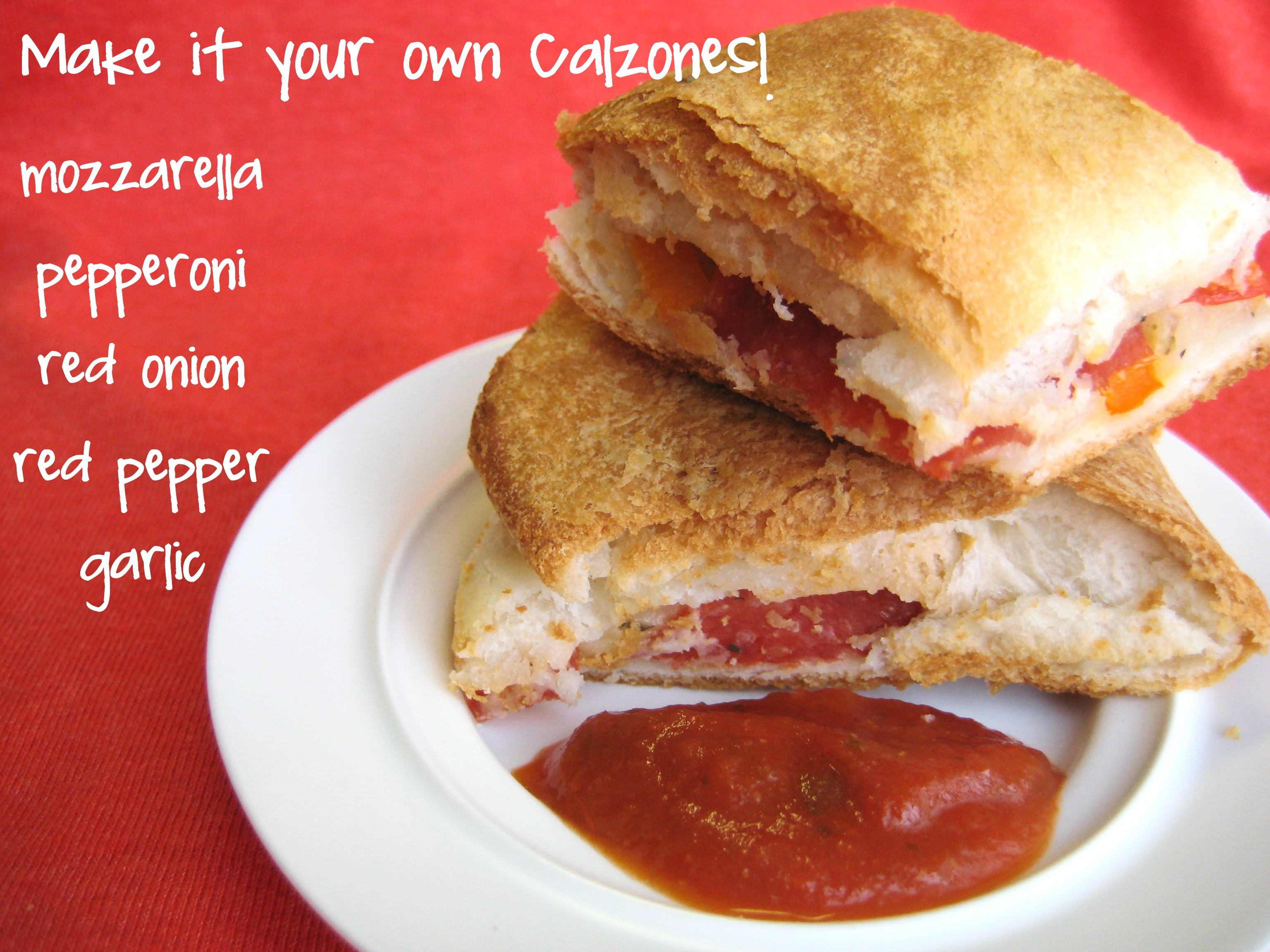 Make It Your Own Calzones - The First Year Blog