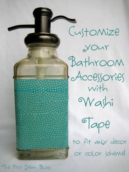 Customize Your Bathroom Accessories with Washi Tape - The First Year Blog