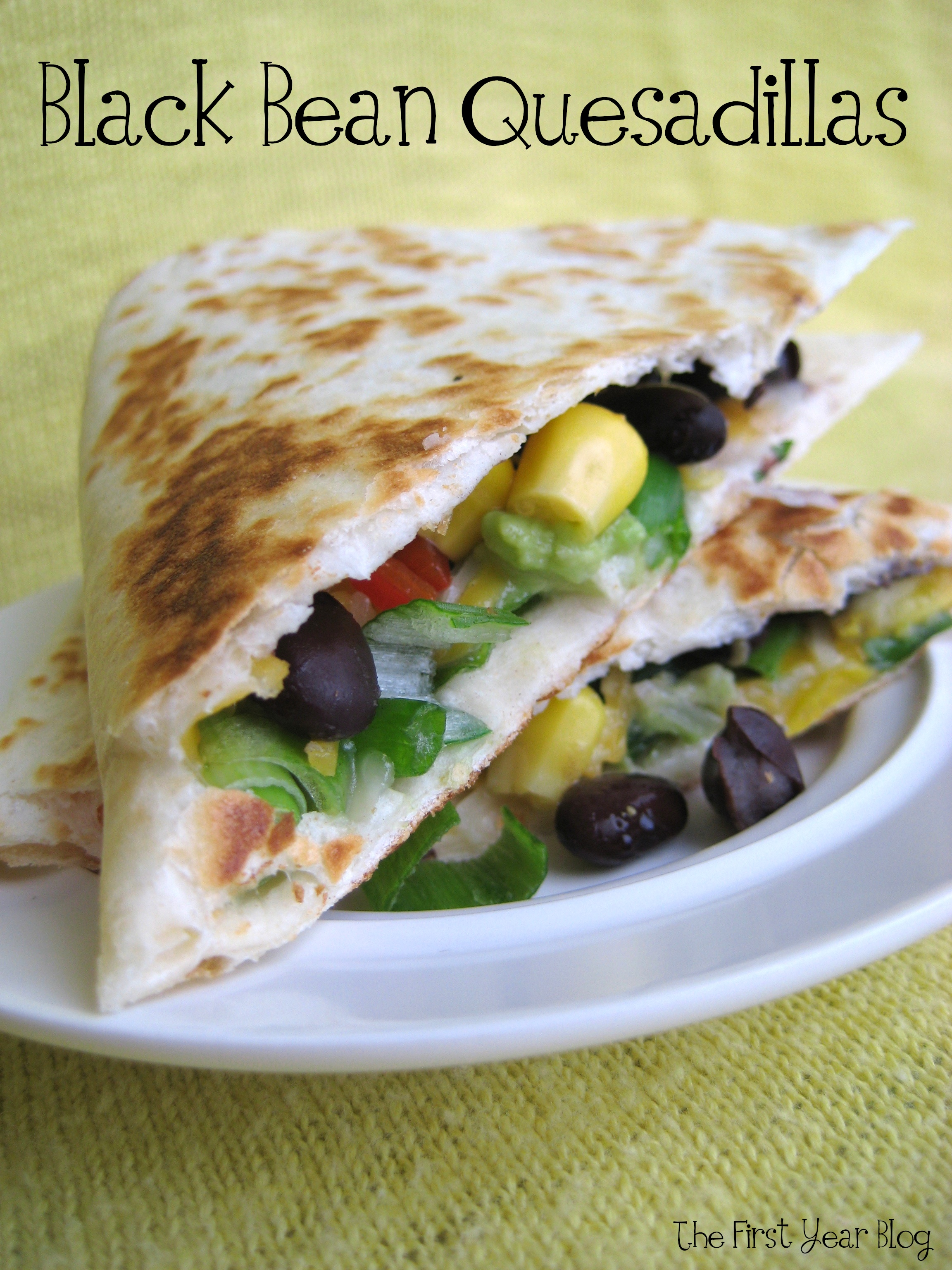 Black Bean Quesadillas - The First Year Blog #BlackBeanQuesadillas